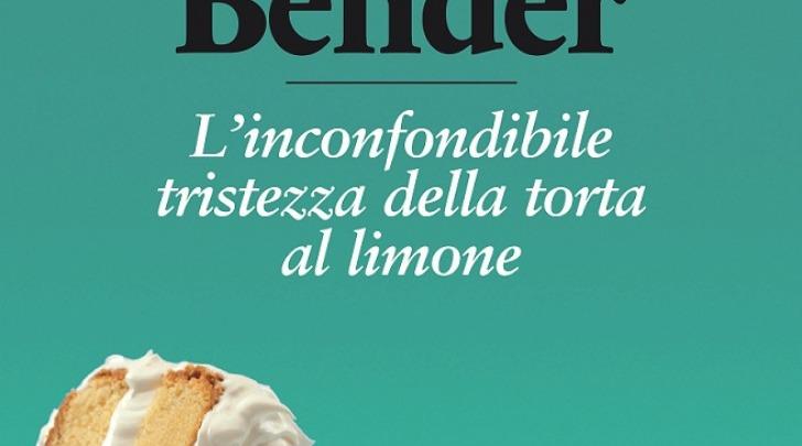 """""""L'inconfondibile tristezza della torta al limone """" di Aimee Bender"""